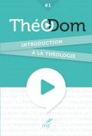 THEODOM 1 : Introduction à la théologie