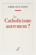 Le catholicisme autrement?
