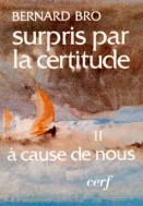 Surpris par la certitude, II