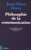 Philosophie de la communication, I