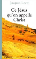 Ce Jésus qu'on appelle Christ