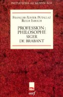 Profession : philosophe. Siger de Brabant