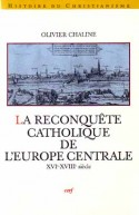 Reconquête catholique de l'Europe centrale (La)