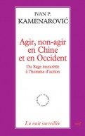 Agir, non-agir en Chine et en Occident