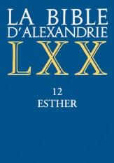 La Bible d'Alexandrie : Esther