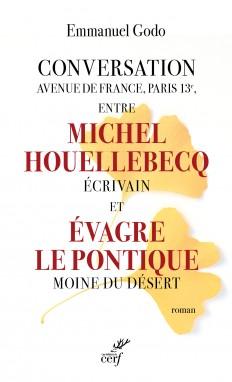 Conversation avenue de France, Paris 13e, entre Michel Houellebecq écrivain et Evagre Le Pontique