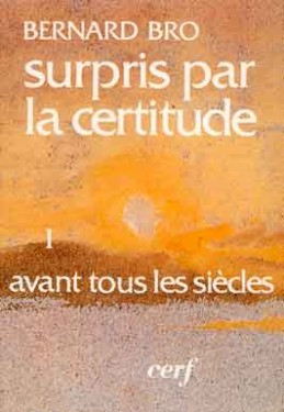Surpris par la certitude, I