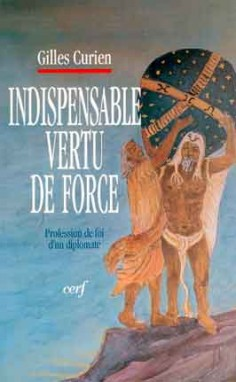 Indispensable vertu de force
