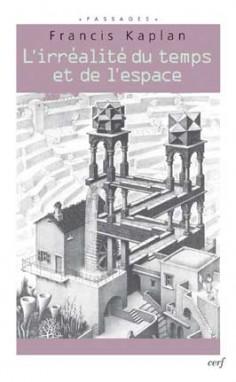 l 39 irr alit du temps et de l 39 espace de francis kaplan les editions du cerf. Black Bedroom Furniture Sets. Home Design Ideas