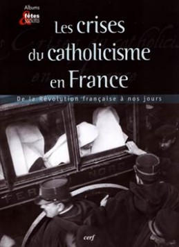 Les crises du catholicisme en France