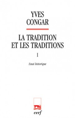 La Tradition et les traditions, I