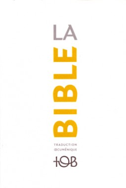 La Bible - Traduction Œcuménique. Notes essentielles, brochée