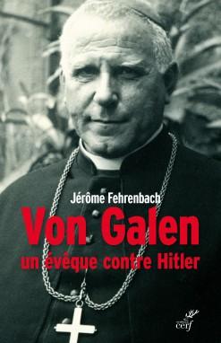 Von Galen, Un évêque contre Hitler