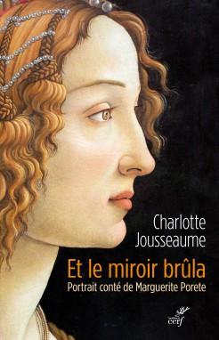 Et le miroir br la portrait cont de marguerite porete de for Miroir psychanalyse