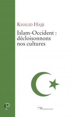 Islam-Occident : décloisonnons nos cultures