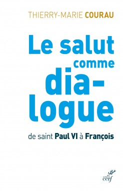 Le salut comme dia-logue. De saint Paul VI à François