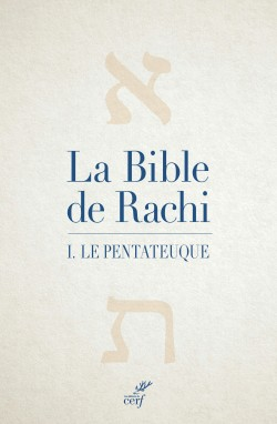 La Bible de Rachi. I. Le Pentateuque