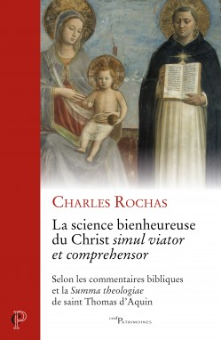 La science bienheureuse du Christ simul viator et comprehensor